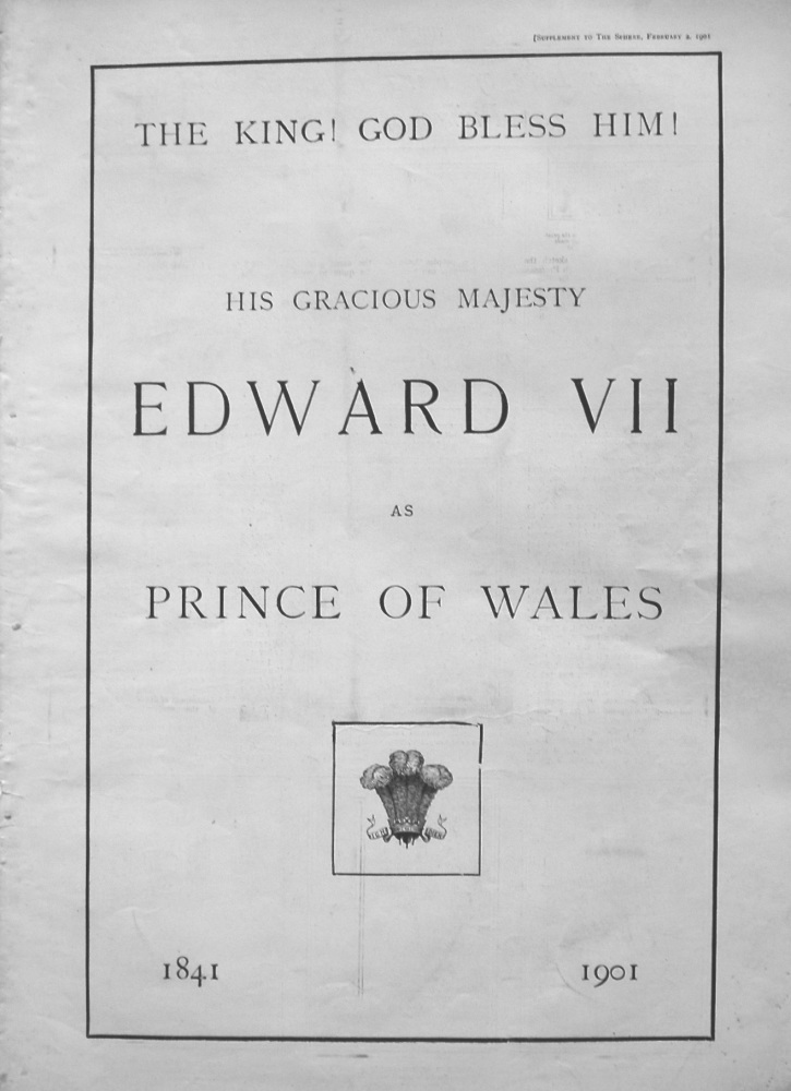"""The Sphere, February 2nd, 1901.  (Supplement) : """"The King! God Bless Him! : His Gracious Majesty Edward VII as Prince of Wales 1841 to 1901."""