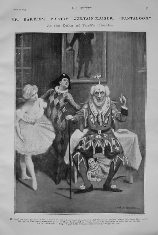 "Mr. Barrie's Pretty Curtain-Raiser. ""Pantaloon"" at the Duke of York's Theatre. 1905"