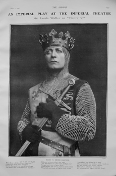 "An Imperial Play at the Imperial Theatre. - Mr. Lewis Waller as ""Henry V."" 1905."