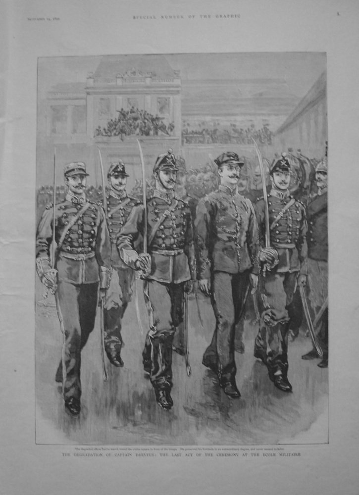 Degradation of Captain Dreyfus : The Last Act of the Ceremony at the Ecole Militaire. 1899