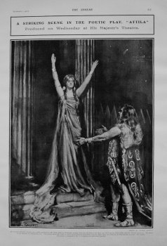 """A Striking Scene in the Poetic Play """"Attila"""" at His Majesty's Theatre. 1907"""