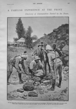 Familiar Experience at the Front - Discovery of Ammunition Buried by the Boers. 1901