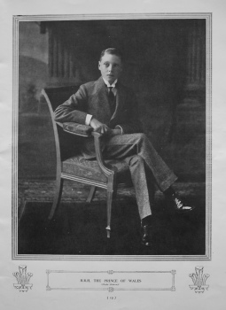H.R.H. The Prince of Wales. (Photograph) 1911