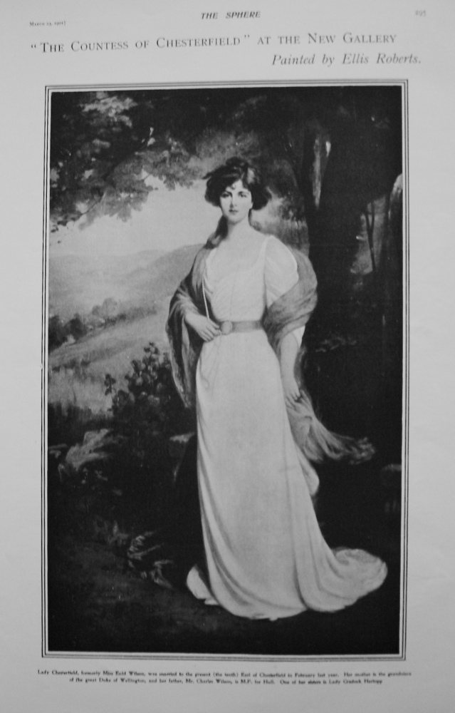 """""""The Countess of Chesterfield"""" at the Gallery. Painted by Ellis Roberts. 1901"""
