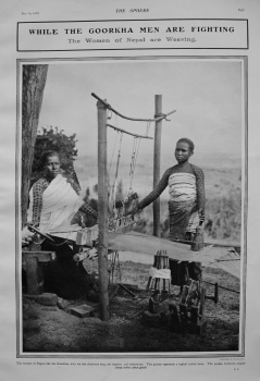 While the Goorkha Men are Fighting the Women of Nepal are Weaving. 1908