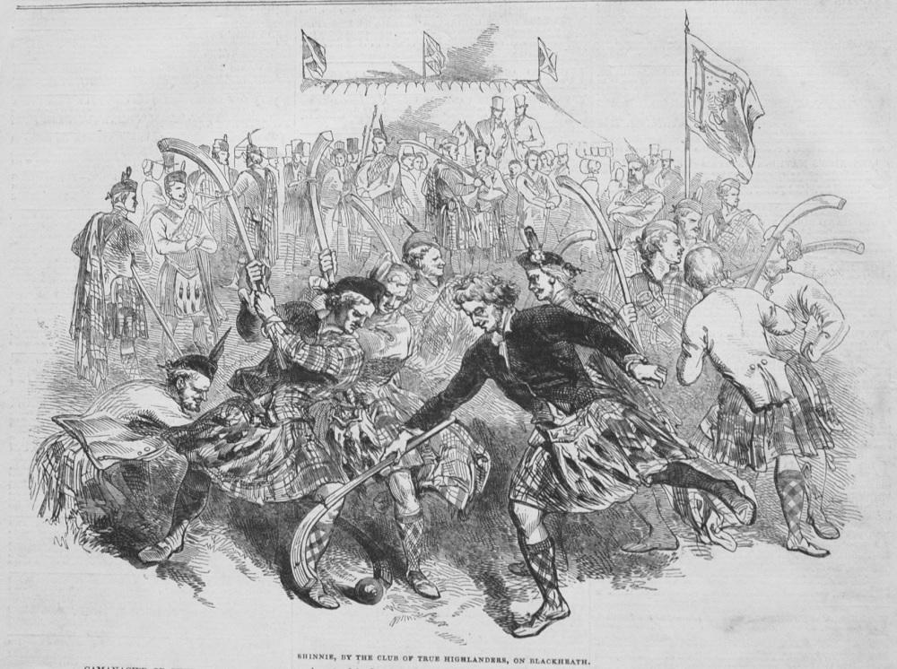 Shinnie, by the Club of True Highlanders, on Blackheath. 1845