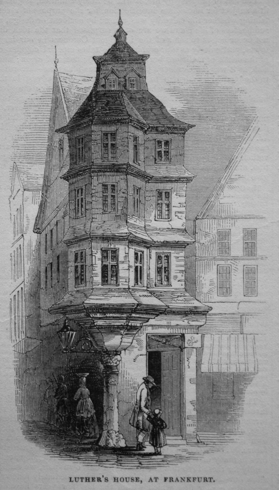 Luther's House, Frankfurt. 1845