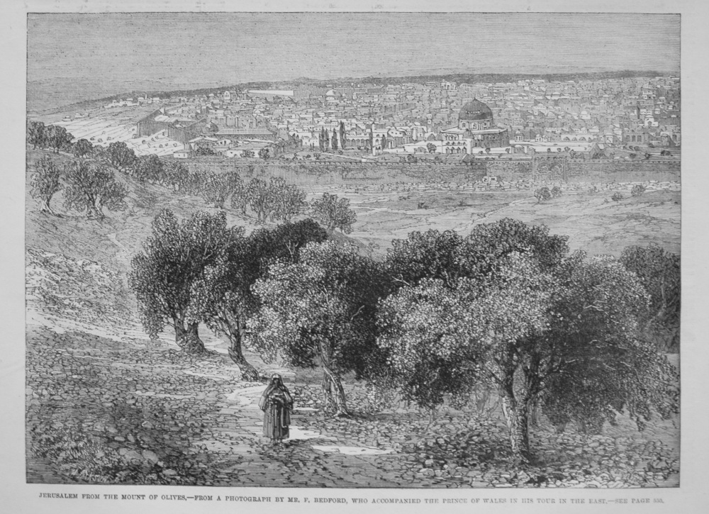 Jerusalem from the Mount of Olives. From a Photograph by Mr. F. Bedford, who Accompanied the Prince of Wales in his Tour in the East. 1845