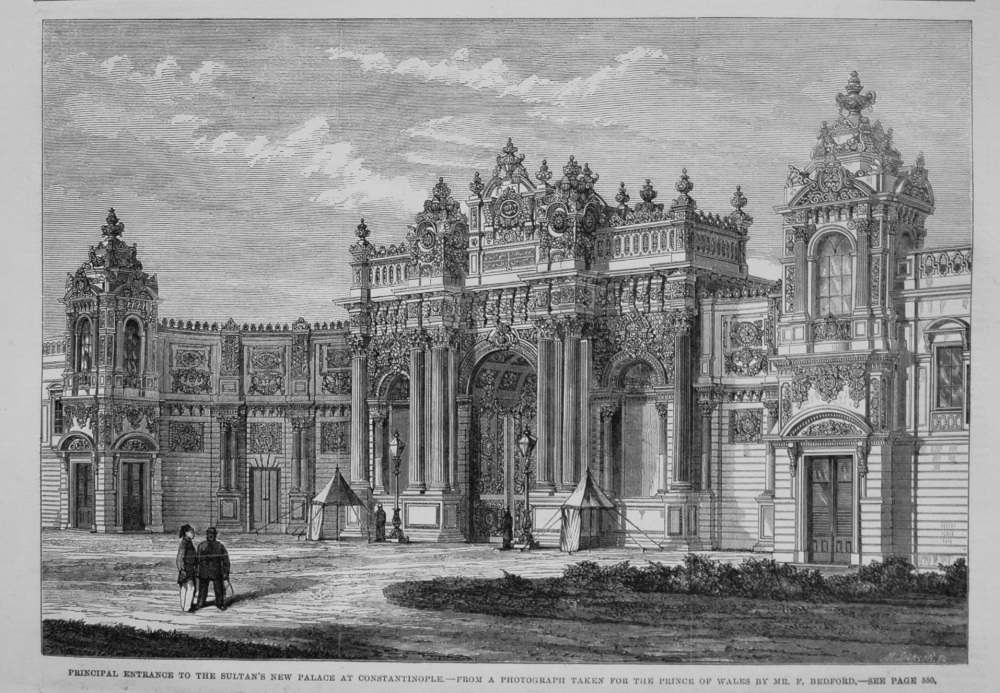 Principal Entrance to the Sultan's New Palace at Constantinople.- From a Photograph taken for the Prince of Wales by Mr. F. Bedford. 1862
