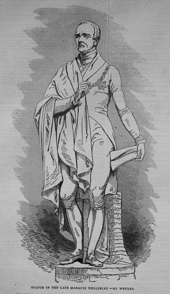 Statue of the Late Marquis Wellesley.- by Weeks. 1845