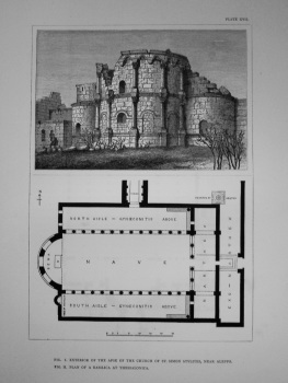 Exterior of the Apse of the Church of St. Simon Stylites, near Aleppo.  Plan of a Basilica at Thessalonica.