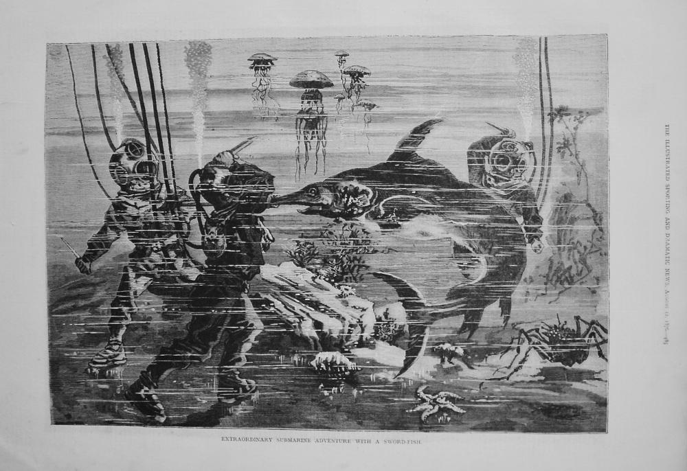 Extraordinary Submarine Adventure with a Sword-Fish. 1876
