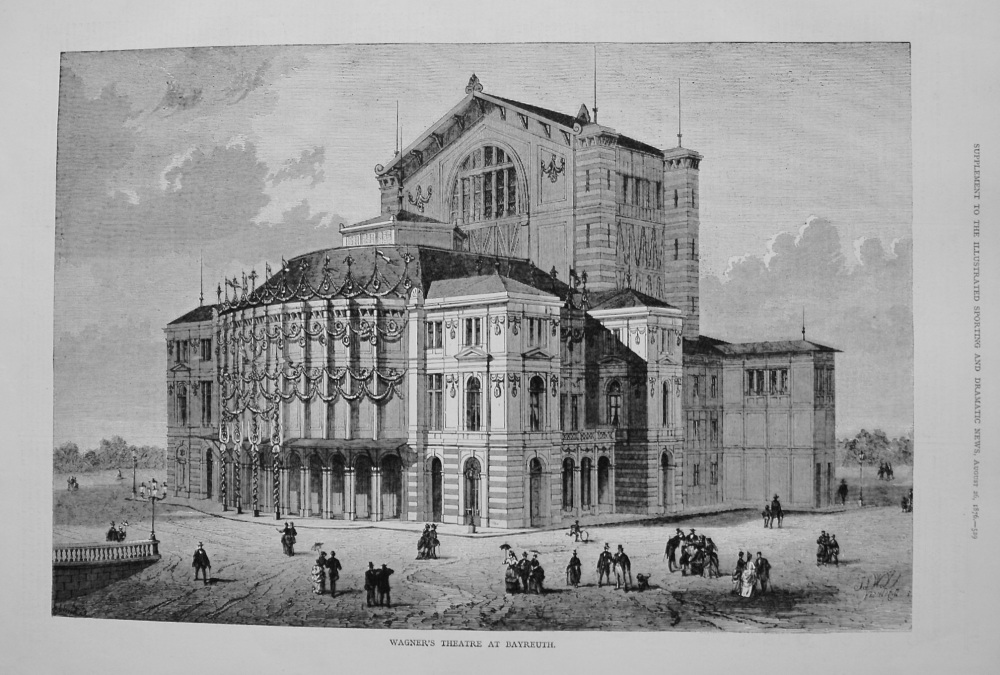 Wagner's Theatre at Bayreuth. 1876