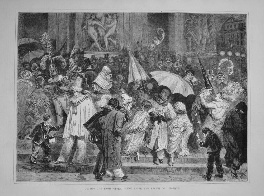 Outside the Paris Opera House after the recent Bal Masque. 1877