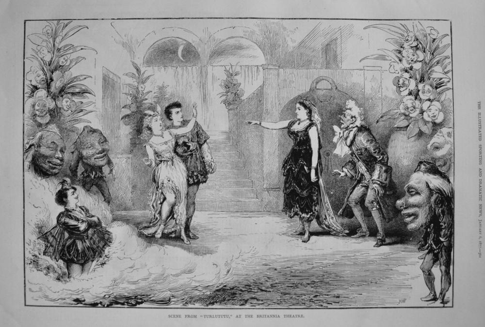 "Scene from ""Turlututu,"" at the Britannia Theatre. 1877"