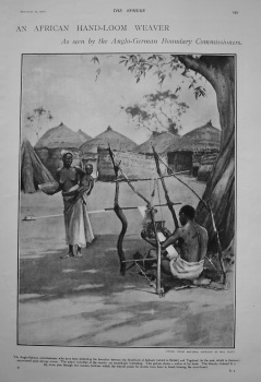 An African Hand-Loom Weaver.  As Seen by the Anglo-German Boundary Commissioners. 1902