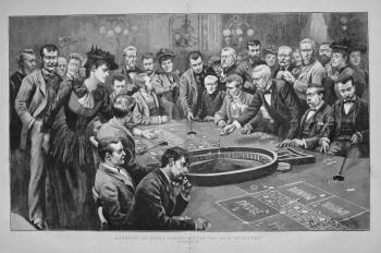 "Gambling at Monte Carlo - ""Faites Vos Jeux, Messieurs!"" 1892"