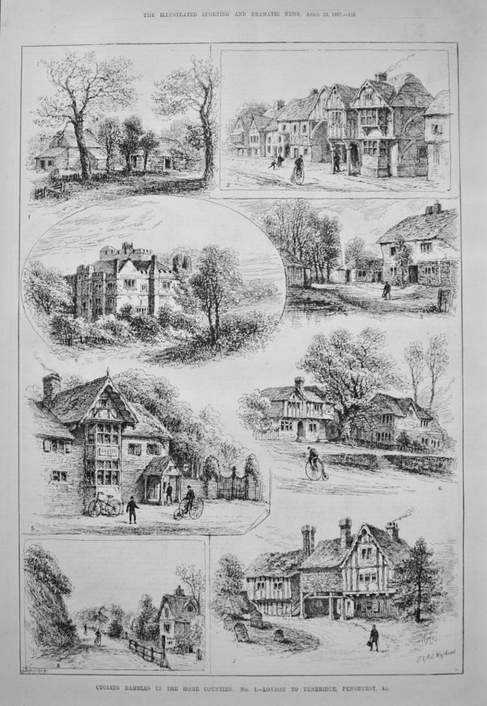 Cycling Rambles in the Home Counties. No. 1.- London to Tunbridge, Penshurst, &c. 1887