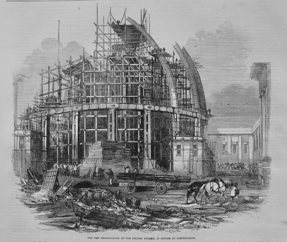 The New Reading-Room at the British Museum, in course of Construction. 1855