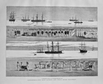 Alexandria - Our Blue Jackets and Their Shore Equipment. 1882