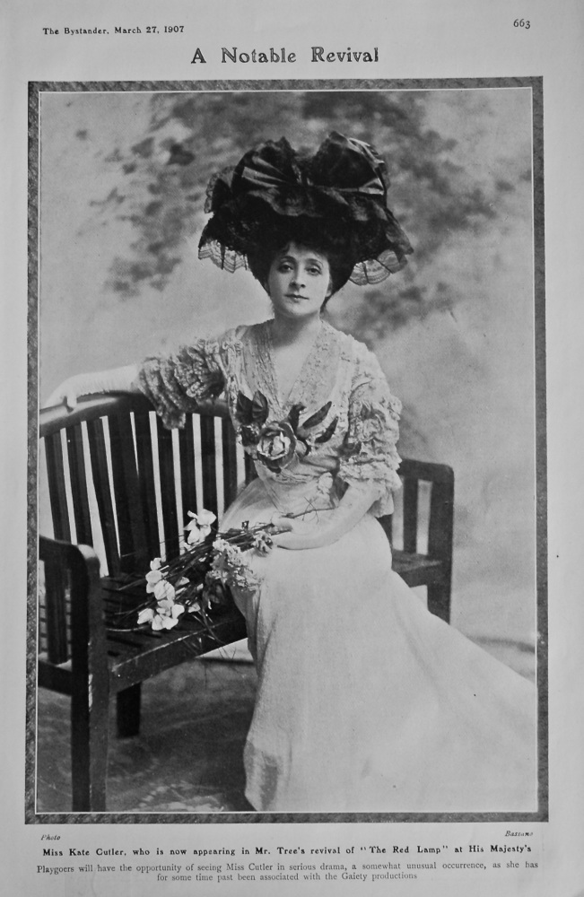 "A Notable Revival : Miss Kate Cutler, who is now appearing in Mr. Tree's revival of ""The Red Lamp"" at His Majesty's. 1907"