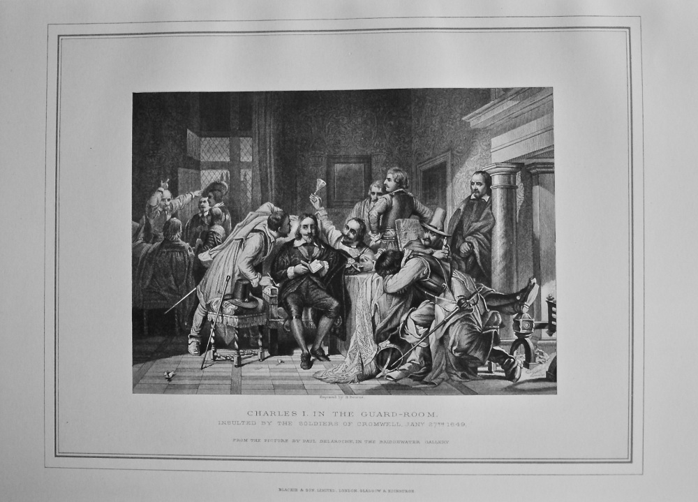 Charles I. in the Guard-Room insulted by the Soldiers of Cromwell, Jan. 27th, 1649.