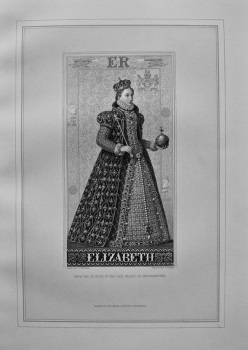 Elizabeth. - From the Picture in the New Palace of Westminster. 1880c.