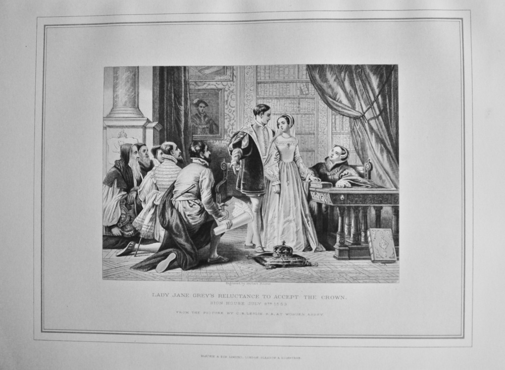Lady Jane Grey's Reluctance to Accept the Crown. Sion House July 8th, 1553.