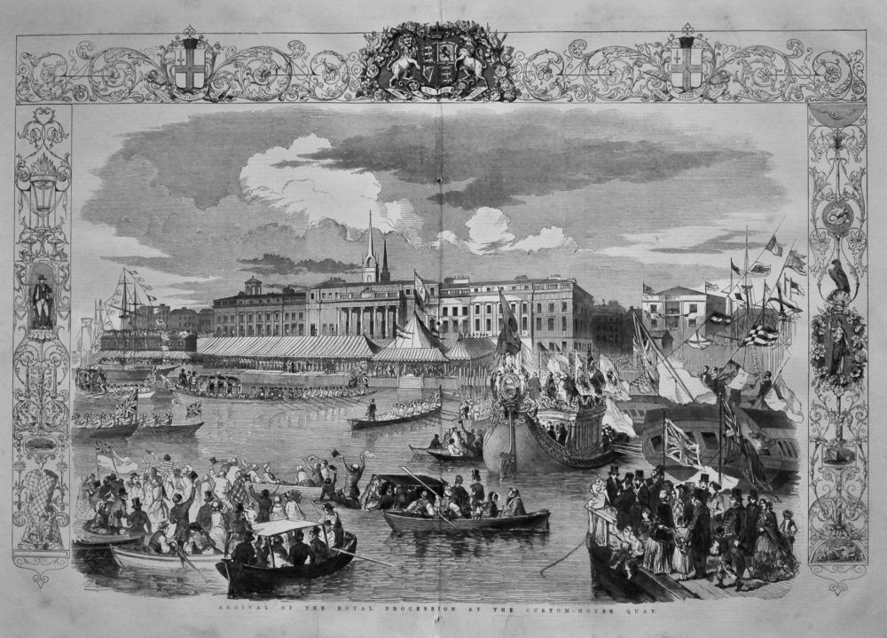 Arrival of the Royal Procession at the Custom-House Quay. (Opening of the New Coal Exchange) 1849.