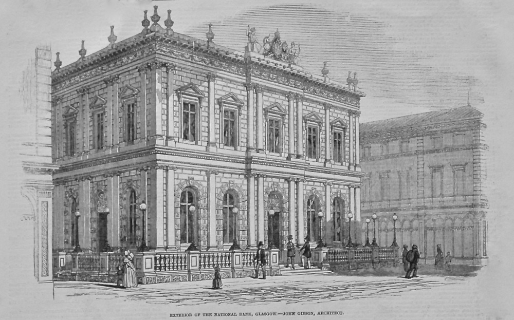 Exterior of the National Bank, Glasgow.- John Gibson, Architect. 1849.