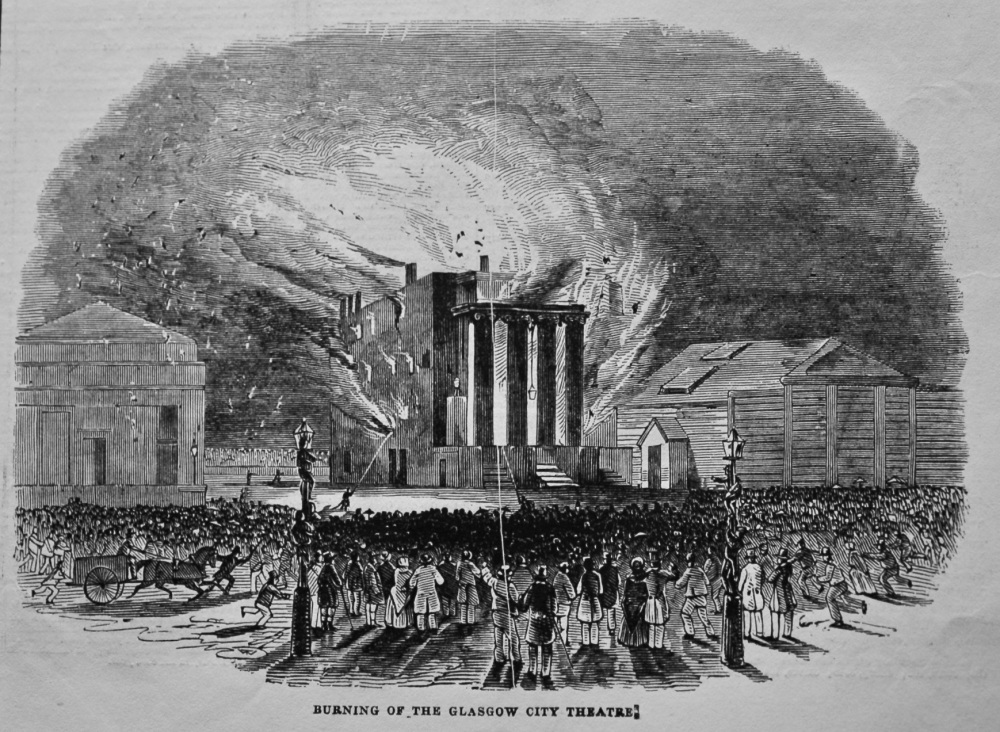 Conflagration of the City Theatre, Glasgow. 1845.