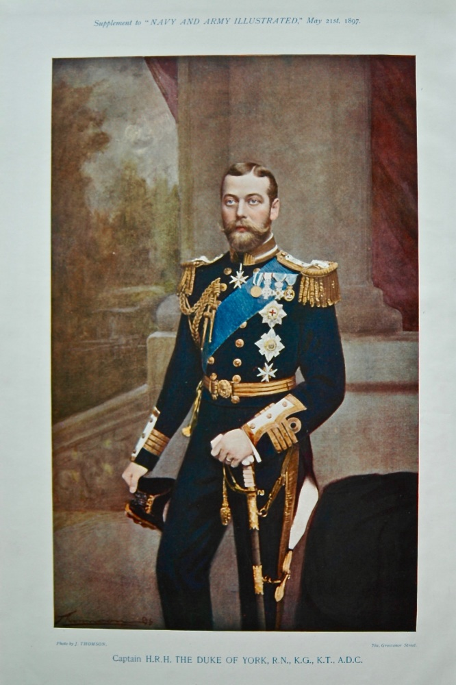 Captain H.R.H. The Duke of York, R.N., K.G., K.T., A.D.C. 1897.