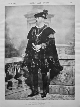 The Duke of Devonshire as Charles V., Emperor of Germany at the Devonshire House Ball. 1897.