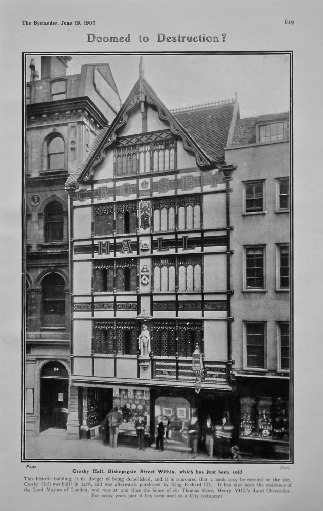 Doomed to Destruction ? : Crosby Hall, Bishopsgate Street Within, which has just been sold. 1907.