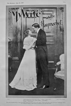 """My Wife"" at the Haymarket. 1907."