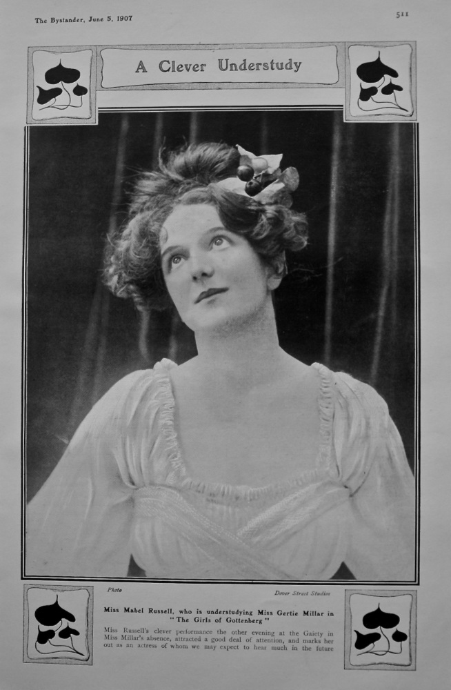 """A Clever Understudy : Miss Mabel Russell, who is understudying Miss Gertie Millar in """"The Girls of Gottenberg."""" 1907"""