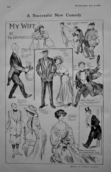 """A Successful new Comedy """"My Wife"""" at The Haymarket. 1907."""