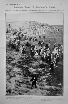 Ireland's Love of Scotland's Game. Crowd following the Ladies' Championship Players at Newcastle, Co. Down. (Golf) 1907.