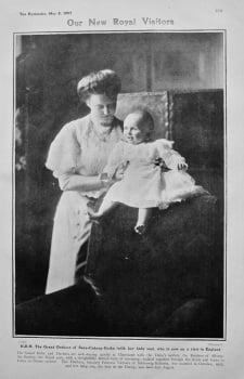 Our New Royal Visitors : H.R.H. The Grand Duchess of Sase-Coburg-Gotha (with her baby son), who is now on a visit to England. 1907.