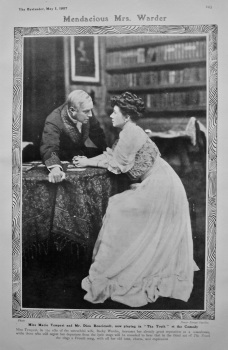"Mandacious Mrs. Warder : Miss Marie Tempest and Mr. Dion Boucicault, now playing in ""The Truth"" at the Comedy. 1907."