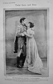 "Twixt Love and Duty : Mr. Ainley and Miss Irene Vanbrugh in ""The Great Conspiracy"". 1907."
