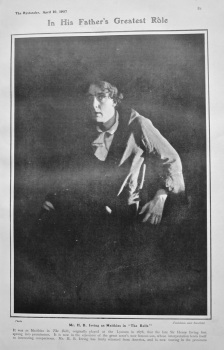 "In His Father's Greatest Role : Mr. H. B. Irving as Matthias in ""The Bells"". 1907."