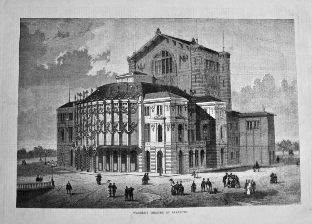 Wagner's Theatre at Bayreuth. 1876.
