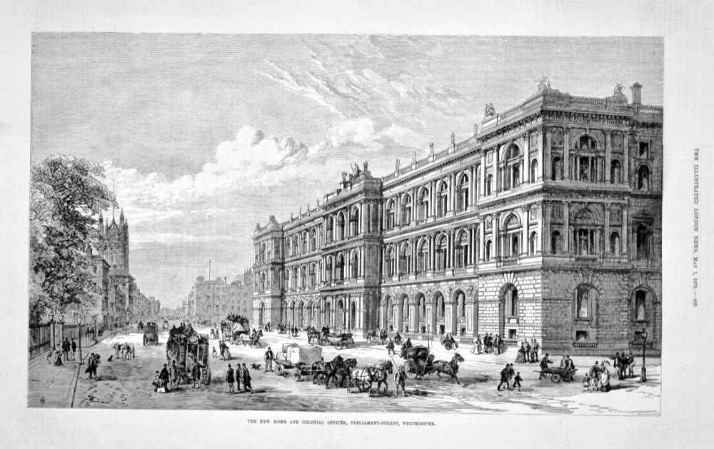 The New Home and Colonial Offices, Parliament-Street, Westminster. 1875.