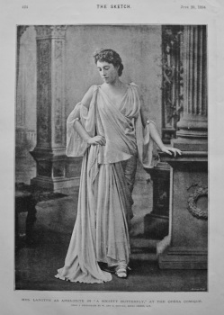 """Miss Langtry as Aphrodite in """"A Society Butterfly,"""" at the Opera Comique. 1894."""