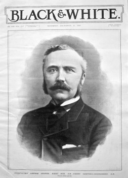 Prospective Liberal Leader : Right Hon. Sir Henry Campbell-Bannerman, M.P. 1898.