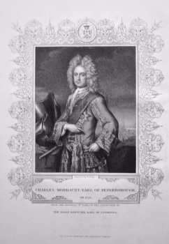 Charles Mordaunt, Earl of Peterborough. OB. 1735.  From the original of Dahl, in the Collection of The Right Hon. The Earl of Liverpool.