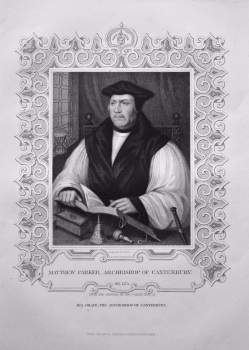 Matthew Parker, Archbishop of Canterbury.  OB. 1575.  From the original in the collection of His Grace the Archbishop of Canterbury.