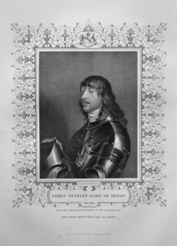James Stanley, Earl of Derby.  OB. 1651.  From the original of Vandyke, in the collection of The Right Hon. the Earl of Derby.