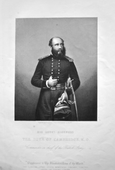 His Royal Highness The Duke of Cambridge, K.G. Commander in Chief of the British Army.  1858c.